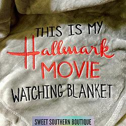 This is my Hallmark movie watching blanket-This is my hallmark christmas movie watching blanket christmas gift gifts mom sister aunt grandmother grandma mama birthday holiday holidays plush sherpa fleece throw blanket lap blanket embroider embroidery personalized monogram monogrammed handmade