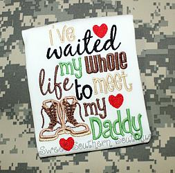 I've waited my whole life to meet my daddy 2-Welcome Home daddy Ive waited my whole life to meet you shirt onesie boy girl baby military deployed deployment navy homecoming army marines air force coast guard dad support gift new mom nwu acu abu red white blue camo heart boots announcement